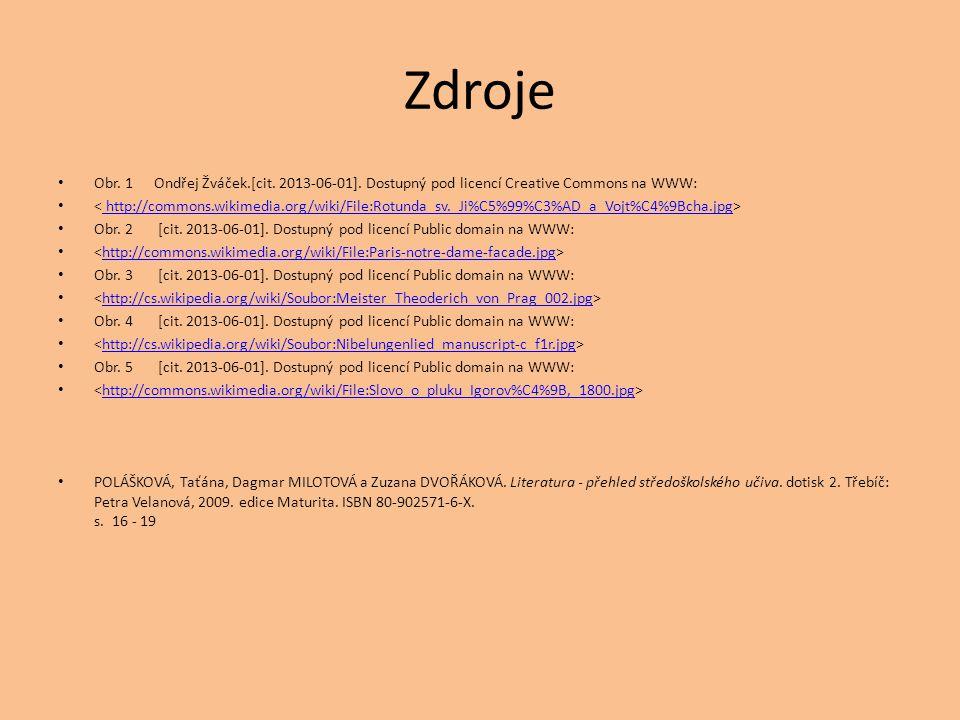 Zdroje Obr. 1 Ondřej Žváček.[cit. 2013-06-01]. Dostupný pod licencí Creative Commons na WWW:
